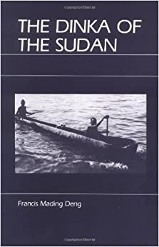 The Dinka of the Sudan by Francis Mading Deng (1984-02-02)
