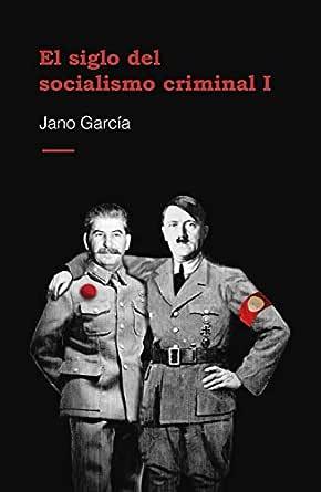 El siglo del socialismo criminal eBook: García, Jano