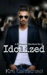 Idolized (Hollywood Stardust Book 3)