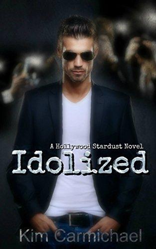 Idolized (Hollywood Stardust Book 3) by [Carmichael, Kim]