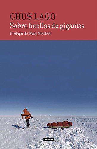 Descargar Libro Sobre Huellas De Gigantes Chus Lago