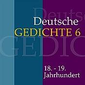 Deutsche Gedichte 6: 18. - 19. Jahrhundert |  div.