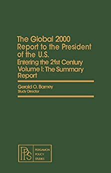 The Summary Report: Special Edition with the Environment Projections and the Government Projections and the Government's Global Model: The Summary Report ... studies on policy, planning, and modeling) by [Barney, Gerald O.]