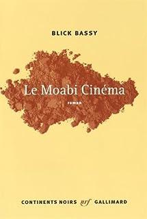 Le Moabi Cinéma, Bassy, Blick
