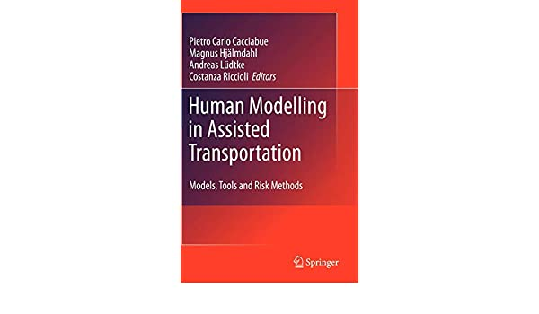 Human Modelling in Assisted Transportation: Models, Tools and Risk Methods