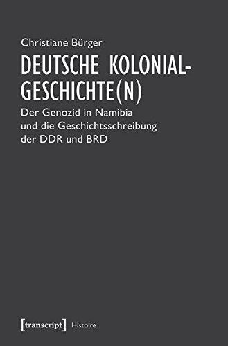 Deutsche Kolonialgeschichte(n): Der Genozid in Namibia und die Geschichtsschreibung der DDR und BRD (Histoire)