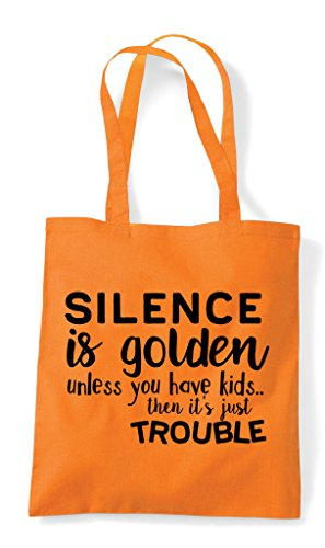 Then Is Unless Orange Tote Golden Suspicious You Have Kids Silence Shopper Bag aqgYwg