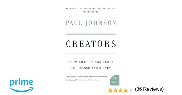Creators from chaucer and durer to picasso and disney paul creators from chaucer and durer to picasso and disney paul johnson 9780060930462 amazon books fandeluxe Images