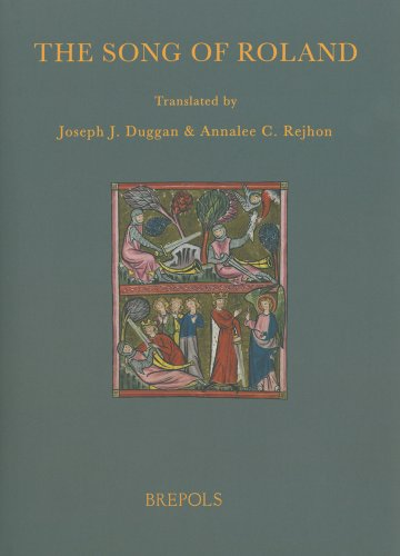 The Song of Roland: Versions in Assonance and Rhyme of the Chanson de Roland (La Chanson de Roland - The Song of Roland: The French Corpus) by Brepols Publishers