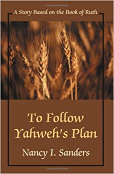 Book To Follow Yahwehýs Plan: A Story Based on the Book of Ruth