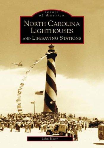 North Carolina Lighthouses - North Carolina Lighthouses and Lifesaving Stations  (NC)  (Images of America)