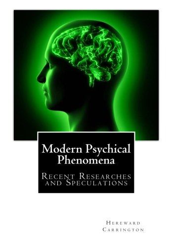 Modern Psychical Phenomena, Recent Researches and Speculations ebook