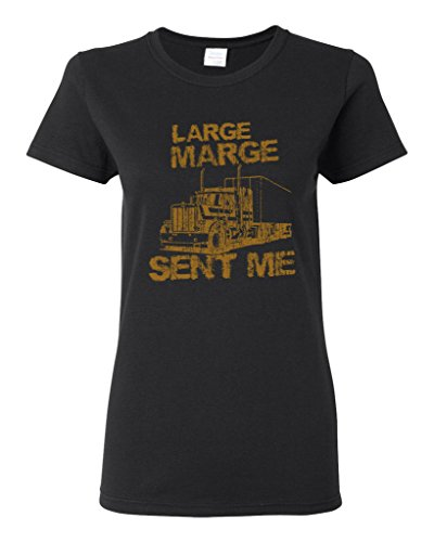 Ladies Large Marge Sent Me Truck TV Funny Parody DT T-Shirt Tee (X-Large, Black)