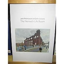John Wonnacott and John Lessore: The Norwich Life Room