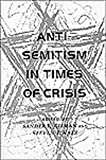 Anti-Semitism in Times of Crisis, , 0814730442