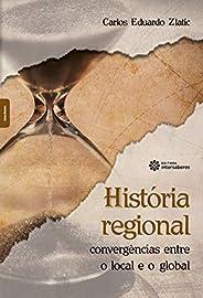 História regional: convergências entre o local e o global