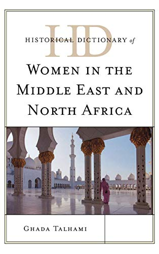 Historical Dictionary of Women in the Middle East and North Africa (Historical Dictionaries of Women in the World)