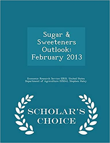 Book Sugar and Sweeteners Outlook: February 2013 - Scholar's Choice Edition