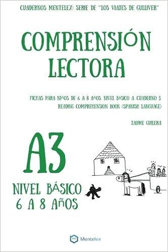 Comprension Lectora Fichas para niños de 6 a 8 años. Nivel Basico A. Cuaderno 3.: Cuadernos Mentelex: Serie de