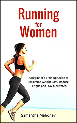 0025b09fd35 Running for Women  A Beginner s Training Guide to Maximize Weight Loss