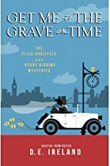 Get Me To The Grave On Time (the  Eliza Doolittle & Henry Higgins  Mysteries) Paperback