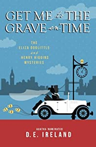 Get Me To The Grave On Time (the  Eliza Doolittle & Henry Higgins  Mysteries)