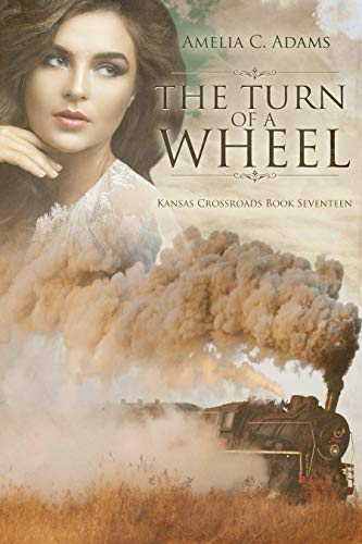 The Turn of a Wheel (Kansas Crossroads Book 17) by [Adams, Amelia C. ]