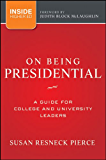 On Being Presidential: A Guide for College and University Leaders