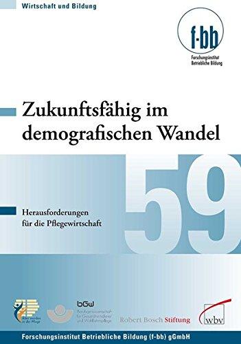 Zukunftsfähig im demografischen Wandel: Herausforderungen für die Pflegewirtschaft (Wirtschaft und Bildung)