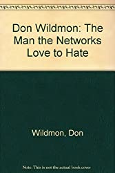 Don Wildmon: The Man the Networks Love to Hate