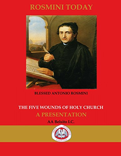 THE FIVE WOUNDS OF HOLY CHURCH: THE WORKS OF BLESSED ANTONIO ROSMINI (Catholic Trinity Blessed)