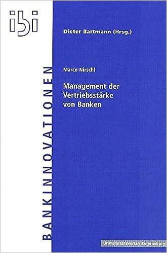 Management Der Vertriebsstarke Von Banken (Bankinnovationen)