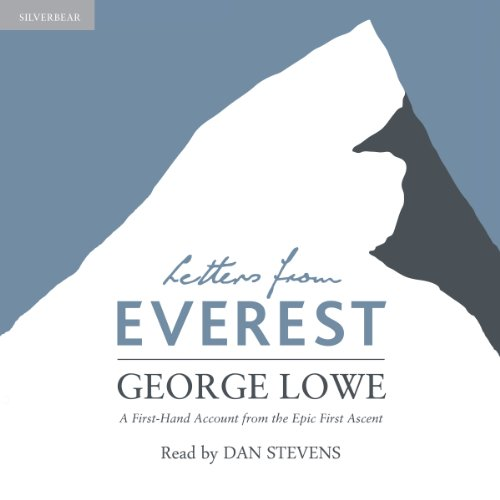 Letters from Everest: A First-Hand Account from the Epic First Ascent