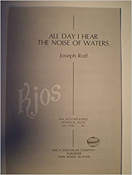 ed6156 all day i hear the noise of waters joseph roff kjos for ssa chorusflute and piano