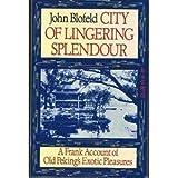 City of Lingering Splendour, John E. Blofeld, 0877735069