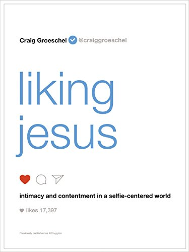 F.r.e.e Liking Jesus: Intimacy and Contentment in a Selfie-Centered World<br />E.P.U.B
