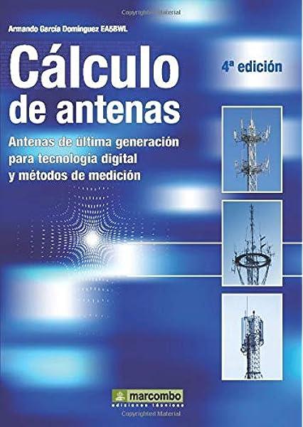 Cálculo de antenas: Antenas de última generación para ...