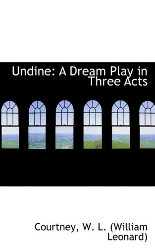Read Online Undine: A Dream Play in Three Acts pdf epub