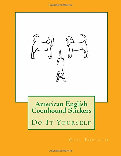 American English Coonhound Stickers: Do It Yourself ebook