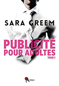 Publicité pour adultes, tome 1 par Sara Greem