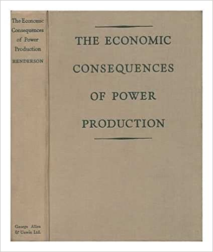 The economic consequences of power production / by Fred Henderson