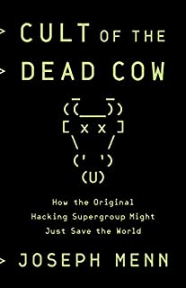 Book Cover: Cult of the Dead Cow: How the Original Hacking Supergroup Might Just Save the World