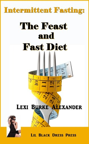 Intermittent Fasting: The Feast and Fast Diet Kindle Edition