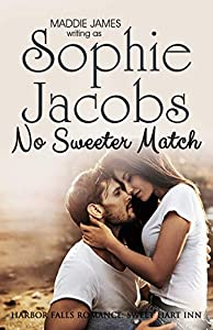 No Sweeter Match: Sweet Hart Inn (A Harbor Falls Romance Book 13)