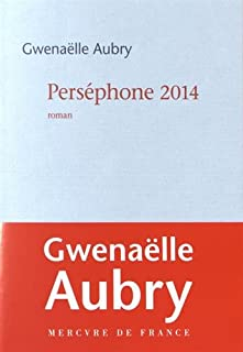 Perséphone 2014, Aubry, Gwenaëlle