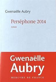 Perséphone 2014 par Gwenaëlle Aubry