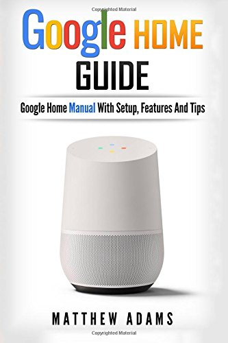 Used, Google Home: The Google Home Guide And Google Home for sale  Delivered anywhere in Canada
