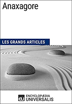 Anaxagore: Les Grands Articles d'Universalis (French Edition)