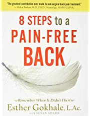8 Steps to a Pain-Free Back: Natural Posture Solutions for Pain in the Back, Neck, Shoulder, Hip, Knee, and Foot