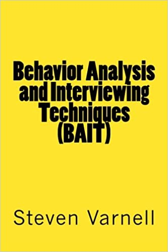 Behavior Analysis And Interviewing Techniques Bait Steven
